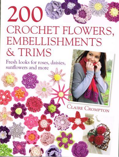 200 Crochet Flowers Claire Crompton