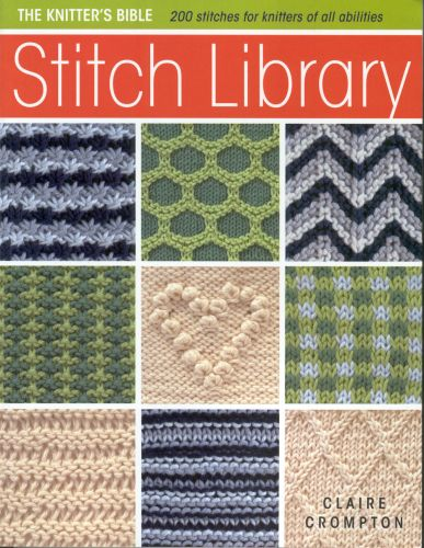 Knitting Stitch Library Claire Crompton